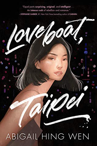 Loveboat, Taipei, Abigail Hing Wen, Black Background, Girl, White Letters, Contemporary, Taiwan, Young Adult, Romance, Family