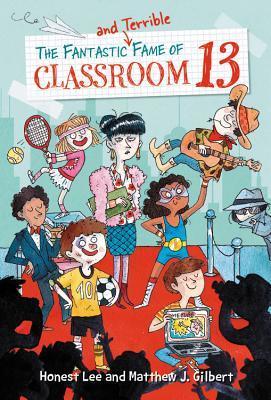The Fantastic and Terrible Fame of Classroom 13, Classroom 13, Honest Lee, Matthew J. Gilbert, Joëlle Dreidemy, Children, Tennis, Country Singer, Soccer, Cityscape, Humour, Children's Books, Multiple POV