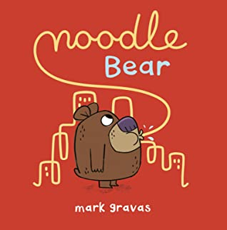 Noodle Bear, Mark Gravas, Red, Noodles, Bear, Cityscape, Humour, Funny, Children's Books, Picture Book, Food, Animals, Forest, Friendship