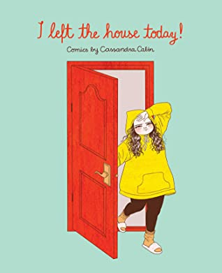 I Left The House Today!, Cassandra Calin, Comics, Relationship, University, Romance, Relatable, Non-fiction, Humour, Funny, Gorgeous Art, Autobiography, Door, Red, Girl, Yellow Sweater, Comics