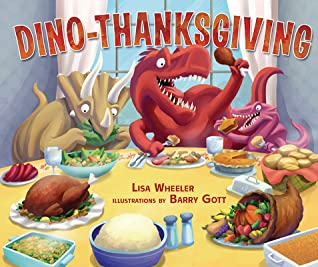 Dino-Thanksgiving, Lisa Wheeler, Barry Gott, Holidays, Thanksgiving, Parade, Dinosaurs, Food, Family, Picture Book, Children's Books, Table, Food, Window, Curtains, Various Dinosaurs, Turkey