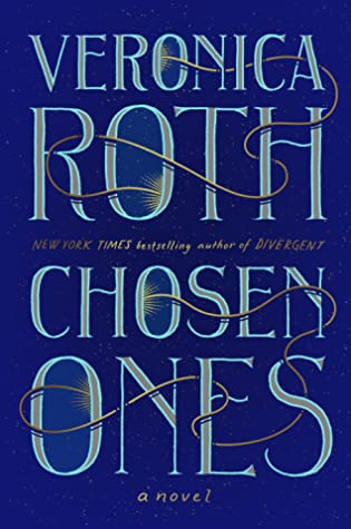 Chosen Ones, Veronica Roth, Blue, New Adult, Sci-Fi, Prophecy, Heroes, Destiny,