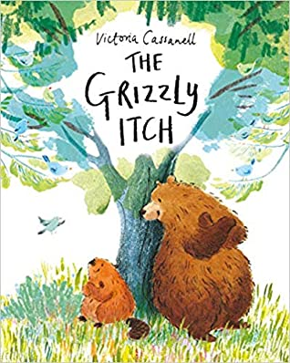 The Grizzly Itch, Victoria Cassannell, Picture Book, Humour, Friendship, Itches, Bear, Beaver, Children's Books
