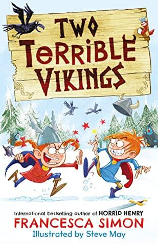Two Terrible Vikings, Francesca Simon, Humour, Vikings, Naughty, Twins, Illustrations, Fantasy
